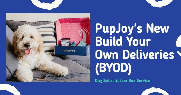 PupJoy's New Build Your Own Deliveries