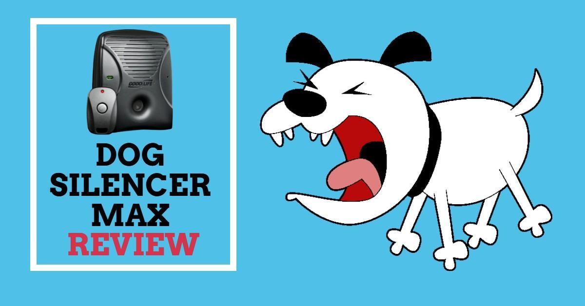 Dog Silencer Max Review